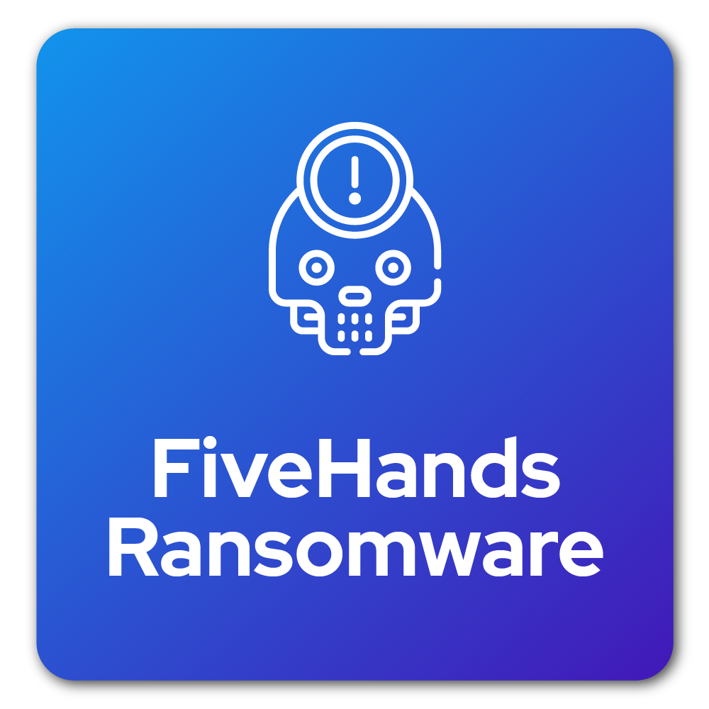 FiveHands Ransomware Analysis: Can a Risk-Based Approach Help Prevent Future Attacks?